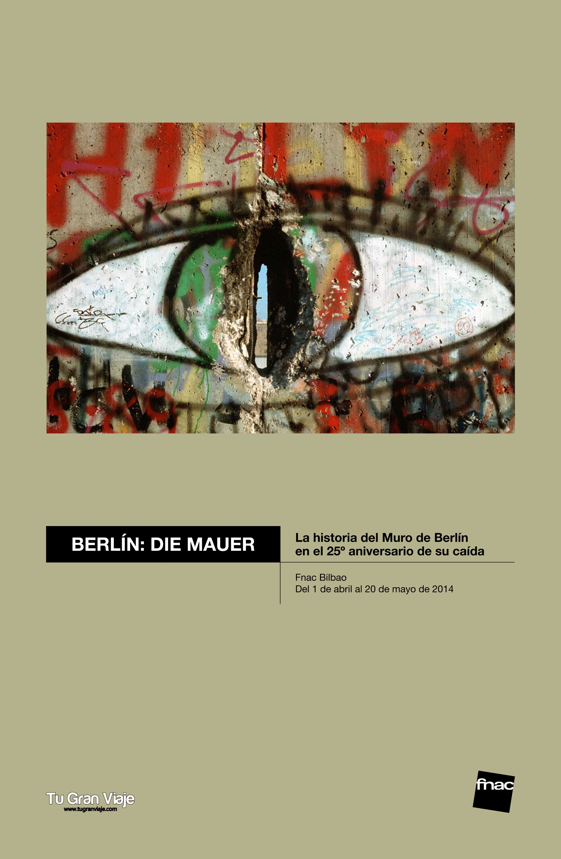 Berlin: Die Mauer. La historia del Muro de Berlín en 25 imágenes