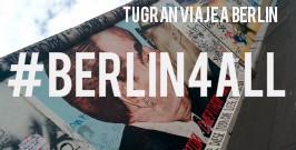 Tu Gran Viaje a Berlín es #Berlín4All
