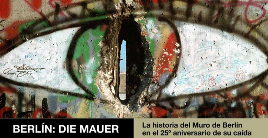 Berlín: Die Mauer, una exposición de Tu Gran Viaje que cuenta la historia del Muro de Berlín en su 25º aniversario