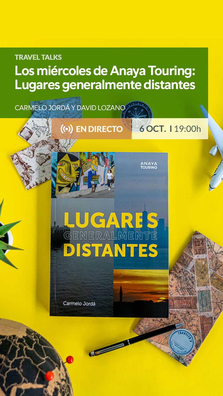Presentación de «Lugares generalmente distantes» Carmelo Jordá Anaya Touring   Tu Gran Viaje