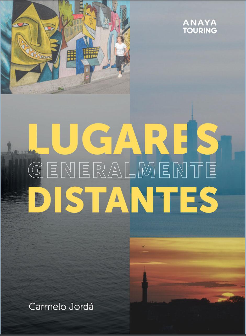 Presentación del libro «Lugares generalmente distantes» de Carmelo Jordá   Tu Gran Viaje